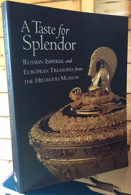 Image for A Taste for Splendor : Russian Imperial and European Treasures from the Hillwood Museum