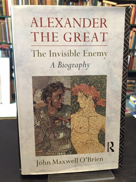 Image for Alexander the Great: The Invisible Enemy - A Biography