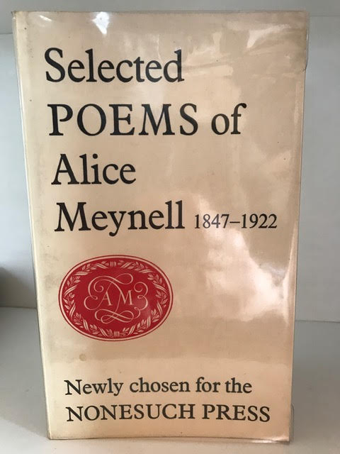 Image for Selected Poems of Alice Meynell, 1847-1922. Newly Chosen for the Nonesuch Press