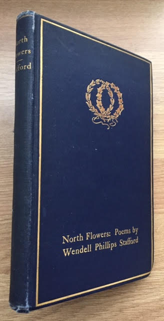 Image for North Flowers. A Few Poems By Wendell Phillips Stafford