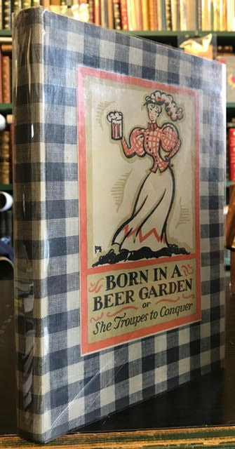 Image for Born in a Beer Garden, or She Troupes to Conquer