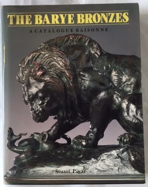 Image for The Barye Bronzes ; a Catalogue Raisonne