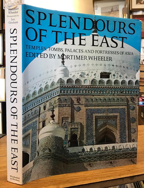 Image for Splendours of the East  ; ( Temples , Tombs , Palaces , and Fortresses of Asia )