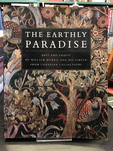 Image for The Earthly Paradise  - Arts and Crafts by William Morris and his Circle from Canadian Collections