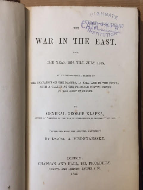 Image for The War in the East from the Year 1853 Till July 1855. A Historic-critical Sketch of the Campaigns on the Danube, Inasia, and in the Crimea with a Glance at the Probable Contingencies of the Next Campaign