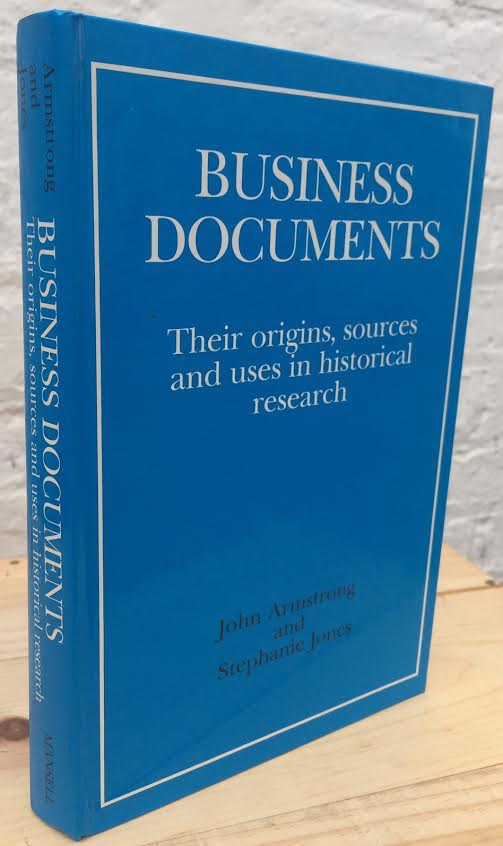 Image for Business Documents : Their Origins, Sources and Uses in Historical Research