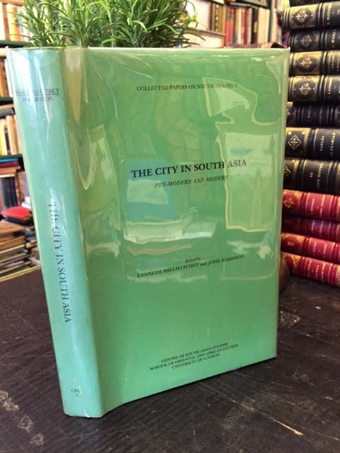 Image for The City in South Asia: Pre-Modern and Modern. Collected Papers on South Asia No. 3