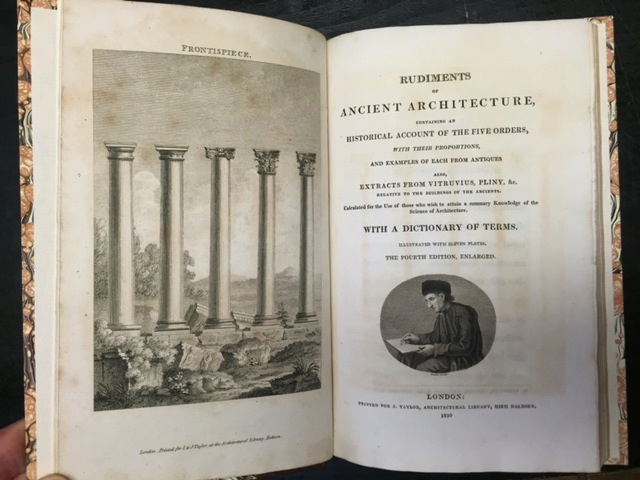 Rudiments of Ancient Architecture, containing an historical account of the five orders, with their proportions, and examples of each from antiques also, extracts from Vitruvius, Pliny, &c. relative to the building of the ancients. Calculated for the use of those who wish to attain a summary knowledge of the science of architecture. With a dictionary of terms. Illustrated with eleven plates.... Fourth edition, enlarged.
