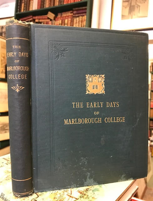 Image for The Early Days of Marlborough College or Public School Life Between Forty and Fifty Years Ago, to Which is Added a Glimpse of Old Haileybury; Patna During the Mutiny; a Sketch of the Natural History of the Riviera; and Life in an Oxfordshire Village
