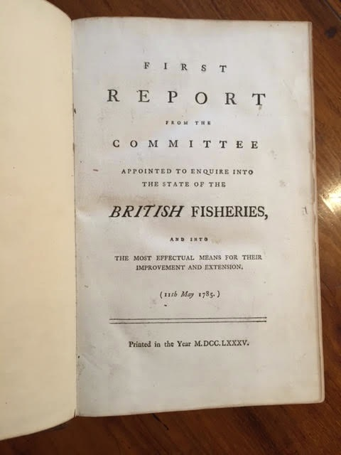 Image for First Report from the Committee Appointed to Enquire Into the State of the British Fisheries and Into the Most Effectual Means for Their Improvement and Extension  (11th May 1785); together with the Second Report (27th June 1785) ; together with