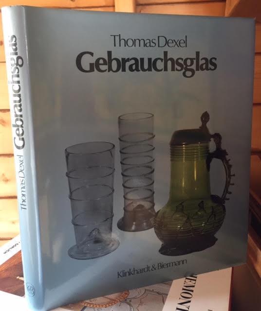 Gebrauchsglas: Gläser des Alltags vom Spätmittelalter bis zum beginnenden 20. Jahrhundert