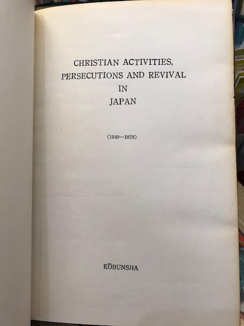 Image for Christian Activities, Persecutions and Revival in Japan (1549-1873)