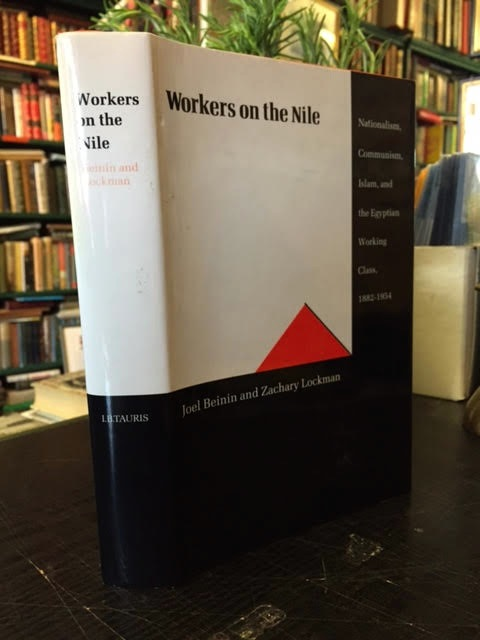 Image for Workers on the Nile : Nationalism, Communism, Islam and the Egyptian Working Class, 1882-1954