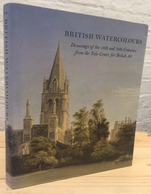 Image for British Watercolours: Drawings of the 18th and 19th Centuries from the Yale Center for British Art