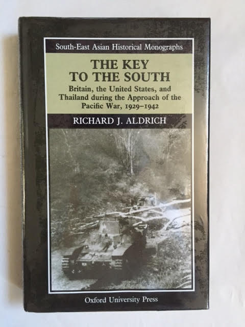 Image for The Key to the South : Britain, the United States, and Thailand During the Approach of the Pacific War, 1929-1942