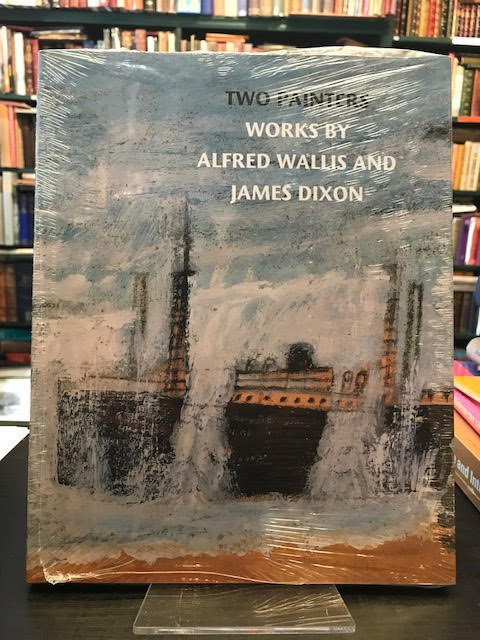Image for Two Painters : Works by Alfred Wallis and James Dixon