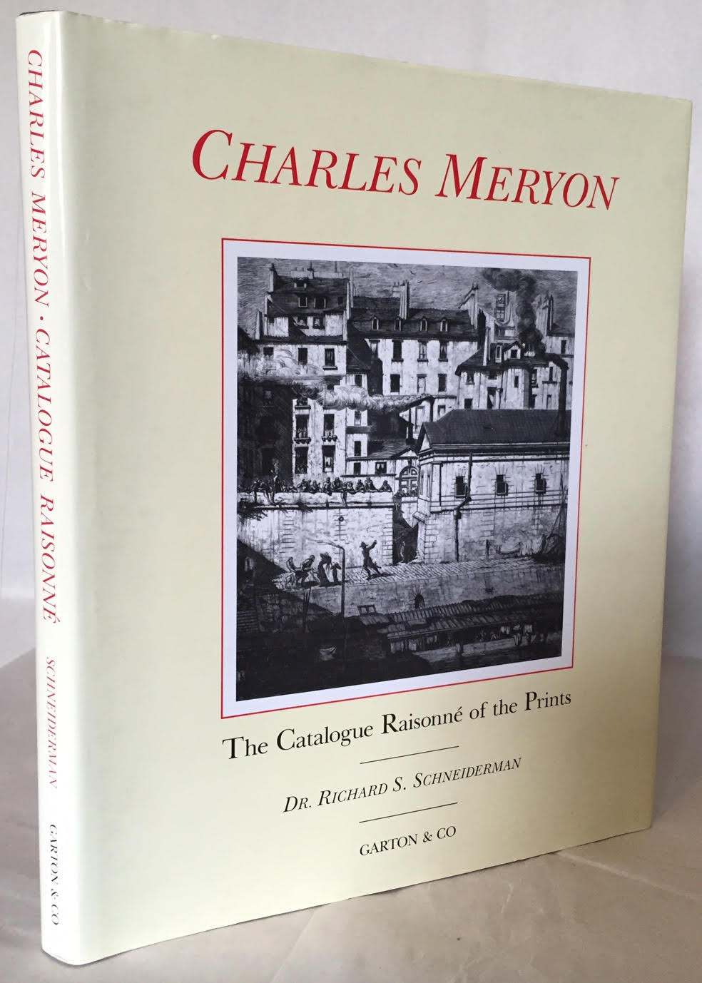 Image for The Catalogue Raisonne of the Prints of Charles Meryon