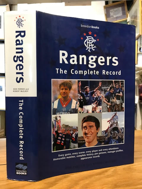 Image for Rangers: The Complete Record. Every Game, Every Scorer, Every Player and Every Attendance, Etc.