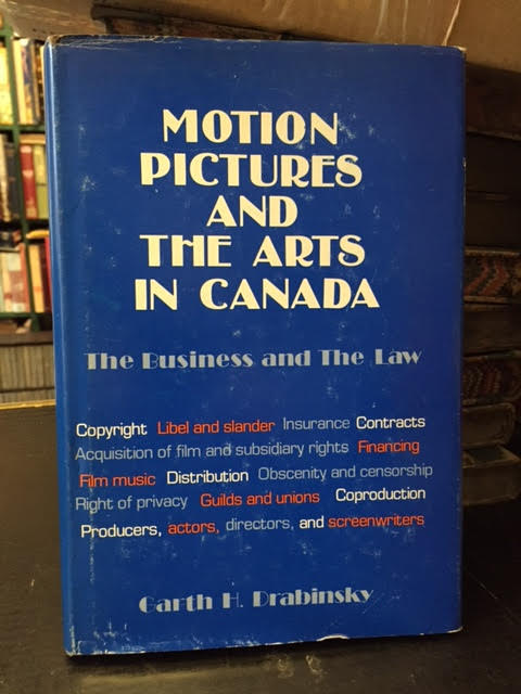 Image for Motion Pictures and the Arts in Canada - The Business and the Law