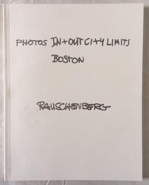 Image for Photos In + Out City Limits : Boston Rauschenberg