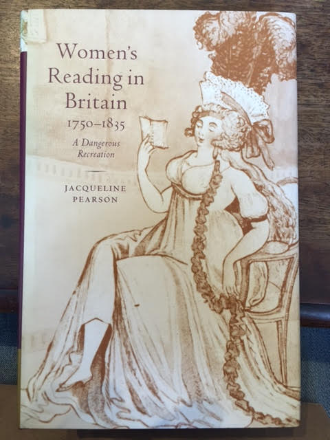 Womens Reading in Britain, 1750-1835: A Dangerous Recreation