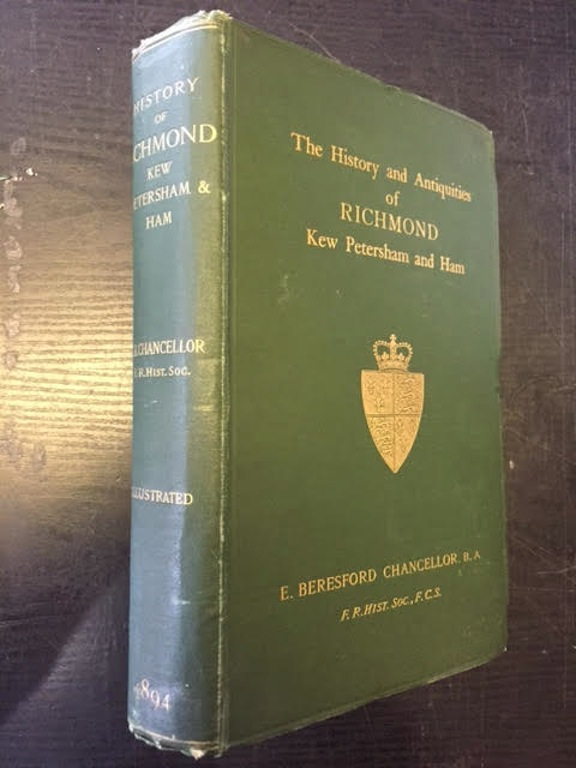 Image for The History and Antiquities of Richmond, Kew, Petersham and Ham, Etc.