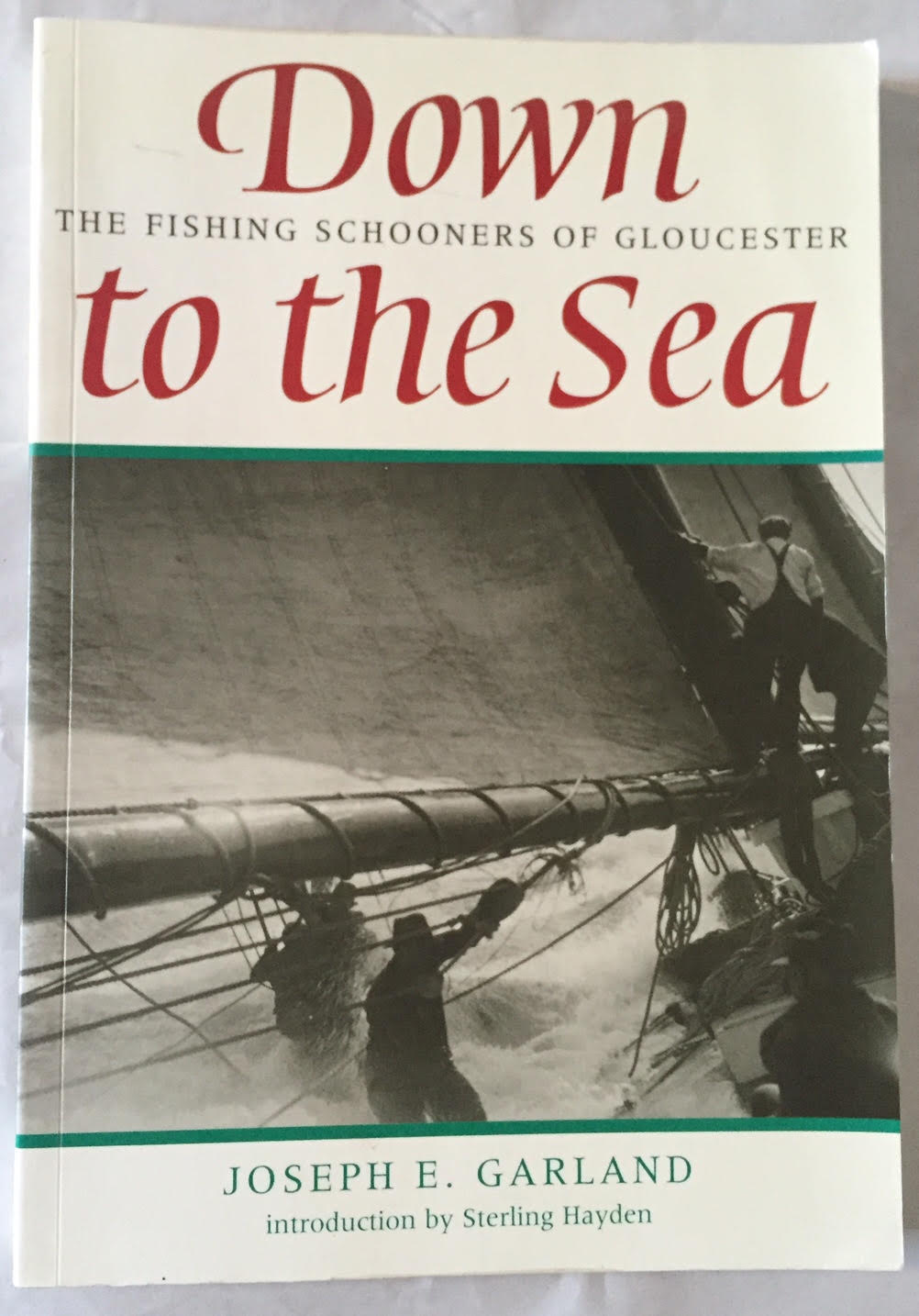 Image for Down to the Sea : The Fishing Schooners of Gloucester