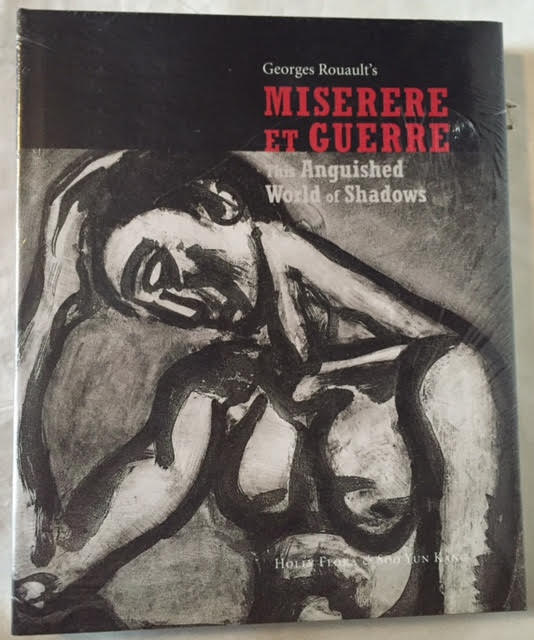 This Anguished World of Shadows : Georges Rouault's Miserere et Guerre
