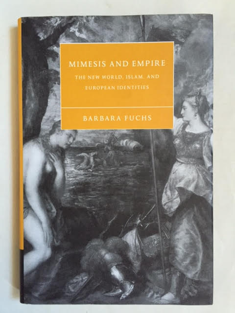 Image for Mimesis and Empire : The New World, Islam, and European Identities (Studies in Renaissance Literature and Culture, Vol. 40)