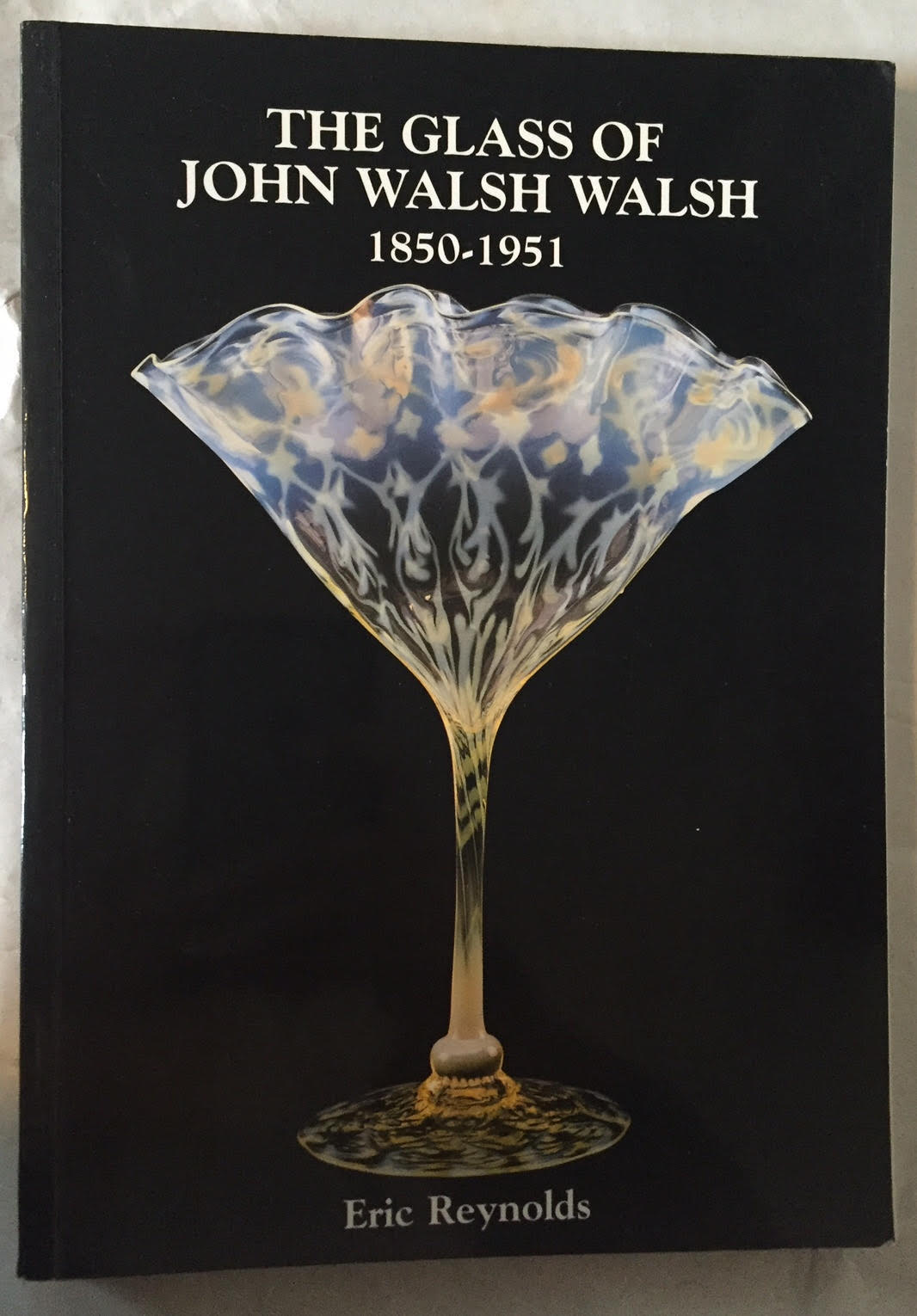 Image for The Glass of John Walsh Walsh 1850-1951