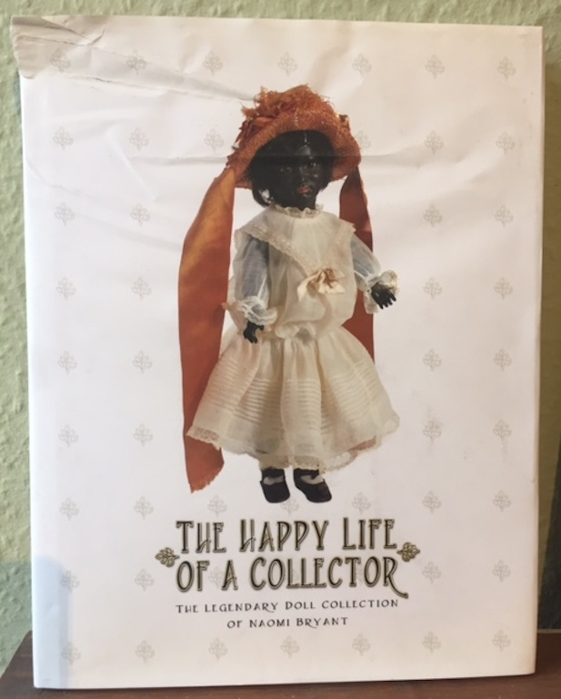 Image for The Happy Life of a Collector. The Legendary Doll Collection of Naomi Bryant