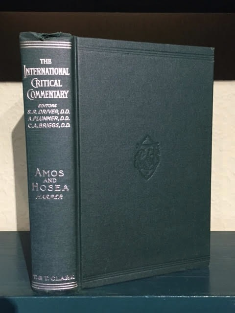 Image for A Critical and Exegetical Commentary on Amos and Hosea. The International Critical Commentary Series