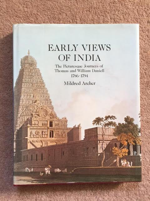 Image for Early Views of India ; The Picturesque Journeys of Thomas and William Daniell 1786-1794. The Complete Aquatints.