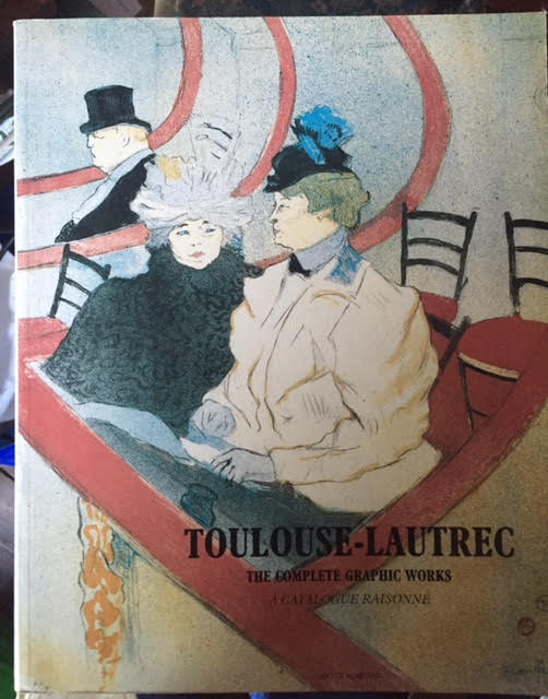 Image for Toulouse-Lautrec : The Complete Graphic Works - A Catalogue Raisonne - The Gerstenberg Collection