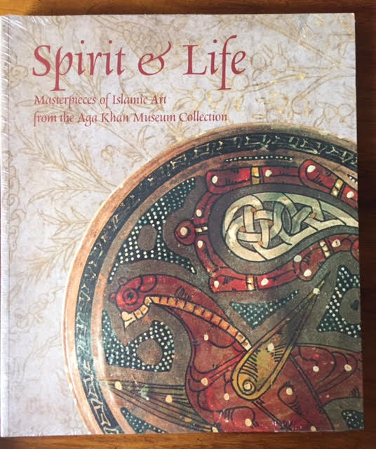 Image for Spirit and Life: Masterpieces of Islamic Art From the Aga Khan Museum Collection