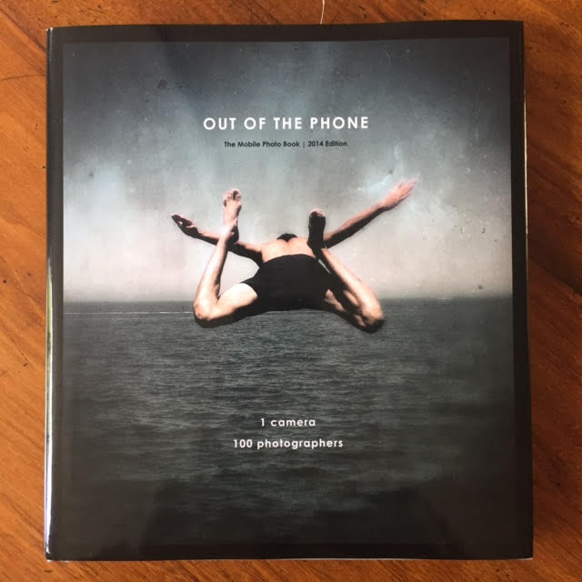 Image for Out of the Phone. The Mobile Photo Book. 1 Camera, 100 Photographers