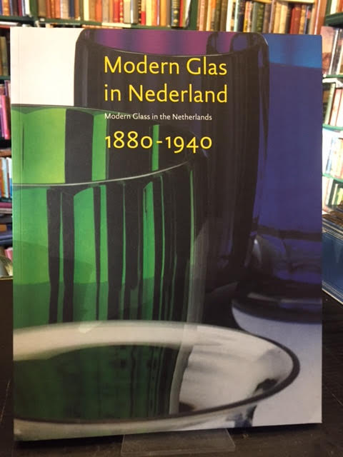 Image for Modern Glass in the Netherlands, 1880-1940 / Modern Glas in Nederland
