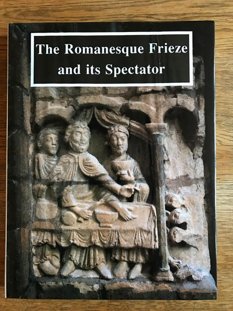 Image for The Romanesque Frieze and Its Spectator : The Lincoln Symposium Papers