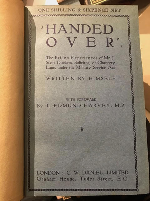 Image for Handed-Over : The Prison Experiences of Mr. J. Scott Duckers, Solicitor, of Chancery Lane, Under the Military Service Act, Written by Himself