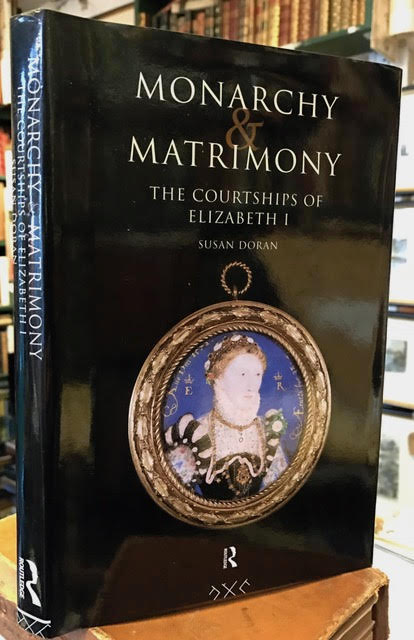 Image for Monarchy and Matrimony: Courtships of Elizabeth I