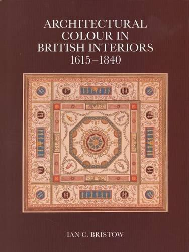 Image for Architectural Colour in British Interiors, 1615-1840