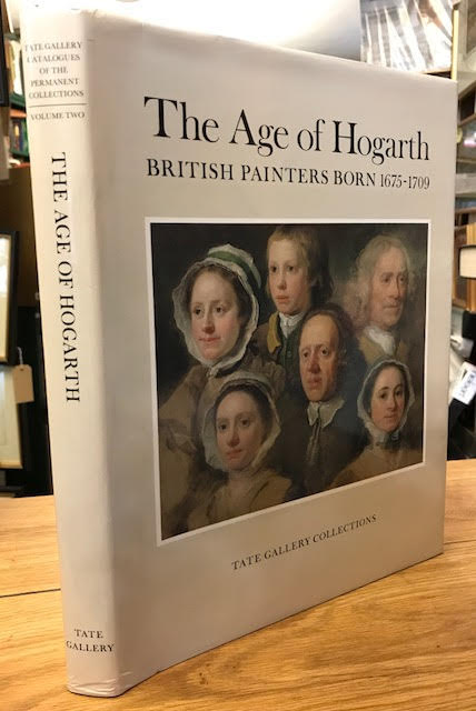 Image for The Age of Hogarth - British Painters Born 1675 - 1709 (Tate Gallery Collections Volume 2)