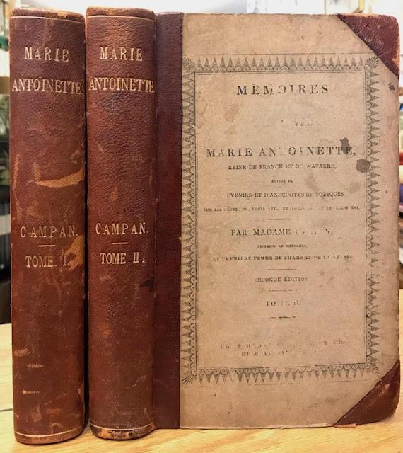 Memoires sur la Vie Privee de Marie-Antoinette, Reine de France et de Navarre : Suivis de Souvenirs et d'Anecdotes Historiques... In two volumes