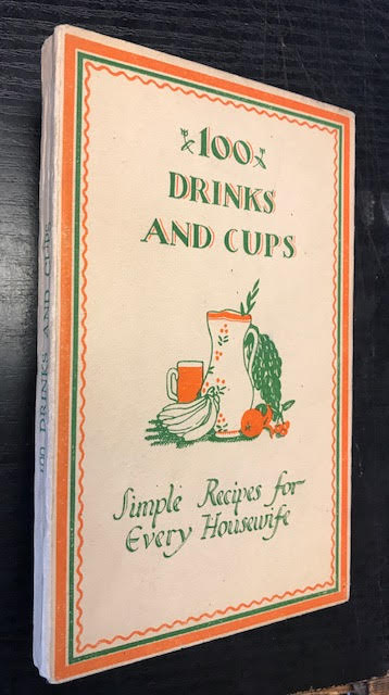 Image for One Hundred Drinks and Cups. Simple Recipes for Every Housewife