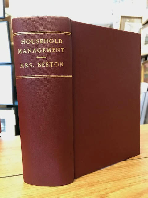 Image for The Book of Household Management;  Comprising information for the Mistress, Housekeeper, Cook, Kitchen Maid, Butler etc.......Also, sanitary, medical, and legal memoranda; With a history of the origin, properties, and uses of all things conected