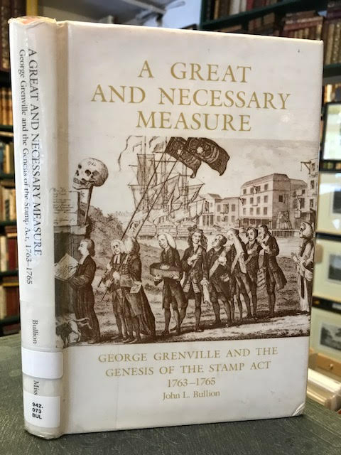 Image for A Great and Necessary Measure : George Grenville and the Genesis of the Stamp Act, 1763-1765