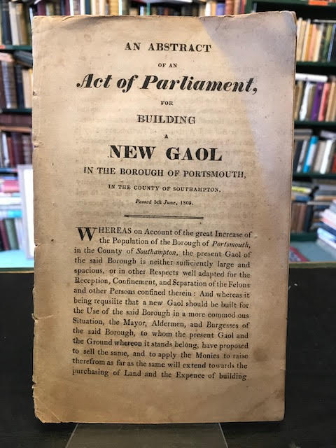 Image for An Abstract of an Act of Parliament for Building a New Gaol in the Borough of Portsmouth, in the County of Southampton, Passed 5th June, 1805