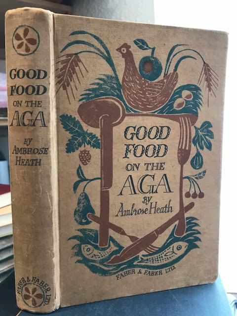Good Food on the AGA : With a Note on Jam Making, Fruit & Vegetable Bottling and Bread Making by Miss M. Frood, M.B.E.