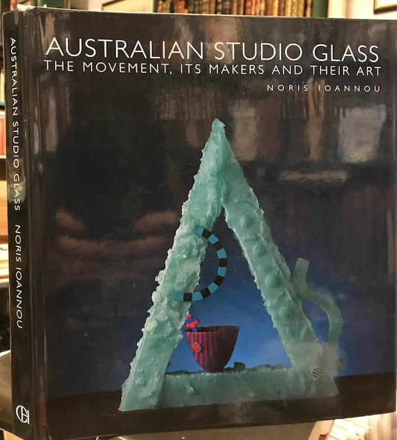 Image for Australian Studio Glass : The Movement, Its Makers, and Their Art