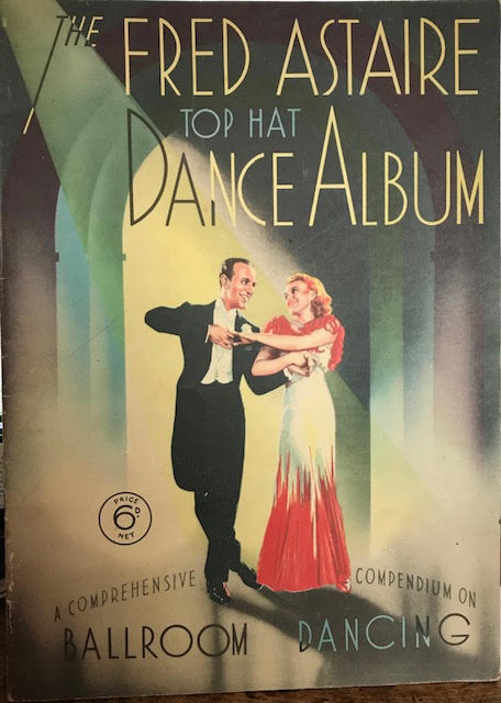 Image for The Fred Astaire Top Hat Dance Album : A Comprehensive Compendium on Ballroom Dancing